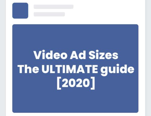 Video Ad Sizes – The Ultimate Guide [2020]
